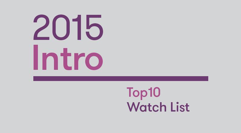 Intro: 2015 Top10 Watch List