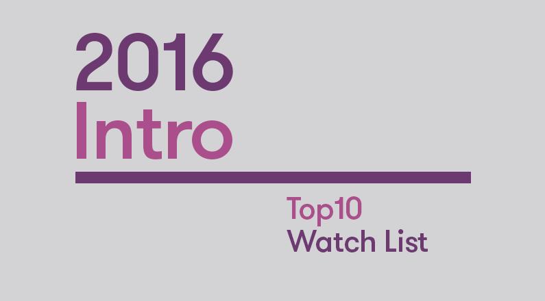 Intro: 2016 Top10 Watch List
